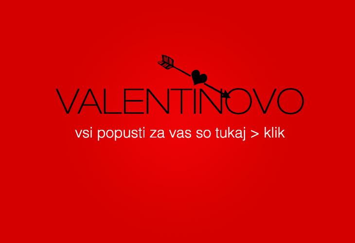 VALENTINOVO - Nore cene! Nori popusti!